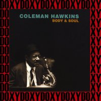Body and Soul — Coleman Hawkins