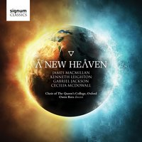 A New Heaven — John Rutter, Edgar Bainton, Kenneth Leighton, James MacMillan, Gabriel Jackson, William Harris