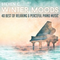 Winter Moods - 40 Best of Relaxing & Peaceful Piano Music — STEVEN C.