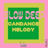 Slow Deep — Candance Melody