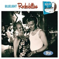 Bluelight Rockabillies, Vol. 1 — сборник