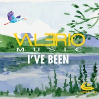 I've Been — Valerio, Valerio Music