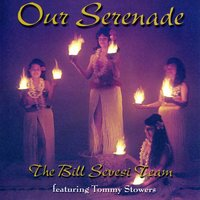 Our Serenade — Bill Sevesi, Tommy Stowers