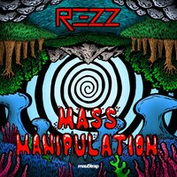 Mass Manipulation — REZZ