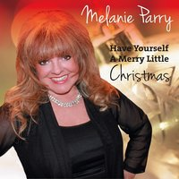 Have Yourself a Merry Little Christmas — Melanie Parry