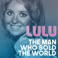 The Man Who Sold the World — Lulu