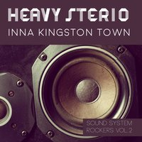 Heavy Stereo Inna Kingston Town Sound System Rockers Vol.2 — сборник