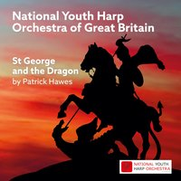 St. George & The Dragon — Patrick Hawes, Luisa-Maria Cordell, National Youth Harp Orchestra