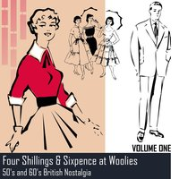 Four Shillings & Sixpence at Woollies: 50's and 60's British Nostalgia, Volume 1 — сборник