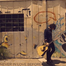 Never in Love Before — Michael Joseph