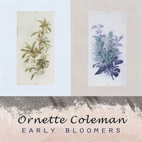 Early Bloomers — Ornette Coleman