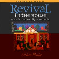 Revival In the House — Fred Hammond, Motor City Mass Choir