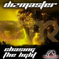 Chasing the Light — Dizmaster