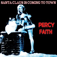 Santa Claus Is Coming to Town — Percy Faith