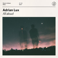 All Aloud — Adrian Lux