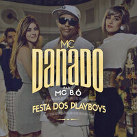Festa dos Playboys — Mc Danado, Mc B.O