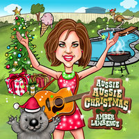 Aussie Aussie Christmas — Amber Lawrence