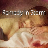 Remedy In Storm — Thunderstorms