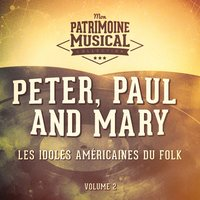 Les Idoles Américaines Du Folk: Peter, Paul and Mary, Vol. 2 — Peter, Paul & Mary, Paul and Mary