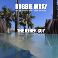 The Other Guy — Robbie Wray