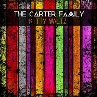 Kitty Waltz — The Carter Family