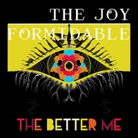The Better Me — The Joy Formidable