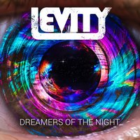 Dreamers of the Night — Levity