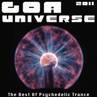 Goa Universe 2011 - The Best Of Psychedelic Trance — сборник