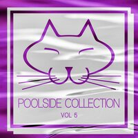 Poolside Collection, Vol. 5 — сборник