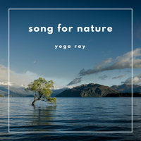 Song For Nature — Yoga Ray