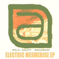 Electric Mesmerise Ep — All Out