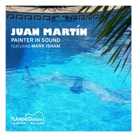 Painter in Sound — Juan Martin feat. Mark Isham