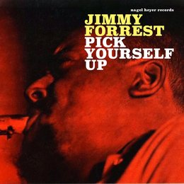 Pick Yourself Up — Jimmy Forrest