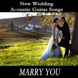 New Wedding Acoustic Guitar Songs - Marry You — Guitar, Instrumental Wedding Music Zone