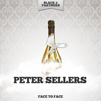 Face To Face — Peter Sellers
