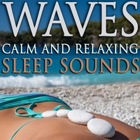 Waves - Calm and Relaxing Sleep Sounds — Meditation & Meditation Spa