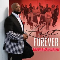 Last Forever — Travis Crockett & The Powerful Voices of Praise