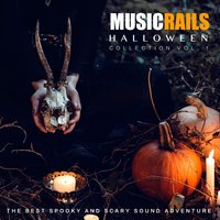 Music Rails Halloween Collection, Vol.1 (The Best Spooky and Scary Sound Adventure) — Music Rails, Music Rails Ltd.