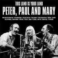 This Land Is Your Land — Peter, Paul & Mary