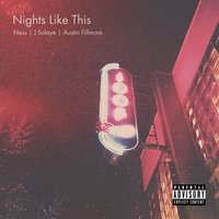 Nights Like This — Ness, Austin Fillmore, J Solaye
