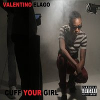 Cuff Your Girl — Valentino Elago
