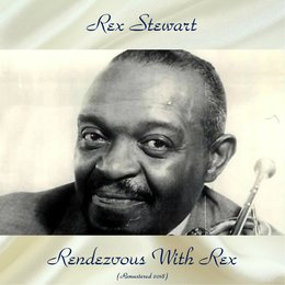 "Rendezvous With Rex — Rex Stewart, Willie ""The Lion"" Smith"