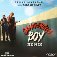 Dangerous Boy — Nailah Blackman feat. Tarrus Riley