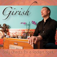 Daily Chants for a Radiant Spirit — Girish