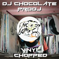 Vinyl Chopped — DJ Chocolate Prodj