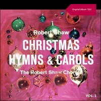 Robert Shaw Conducts Christmas Hymns And Carols Volume II — The Robert Shaw Corale