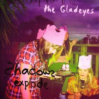 Shadows Explode — The Gladeyes