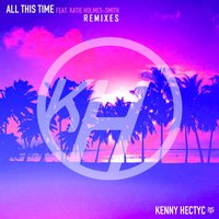All This Time — Kenny Hectyc, Katie Holmes Smith