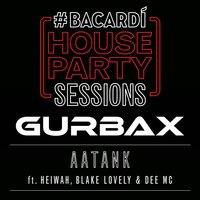 Aatank (Bacardi House Party Sessions) - Single — Heiwah, Gurbax, Dee MC, Blake Lovely