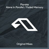 Alone In Parallel / Faded Memory — Planète